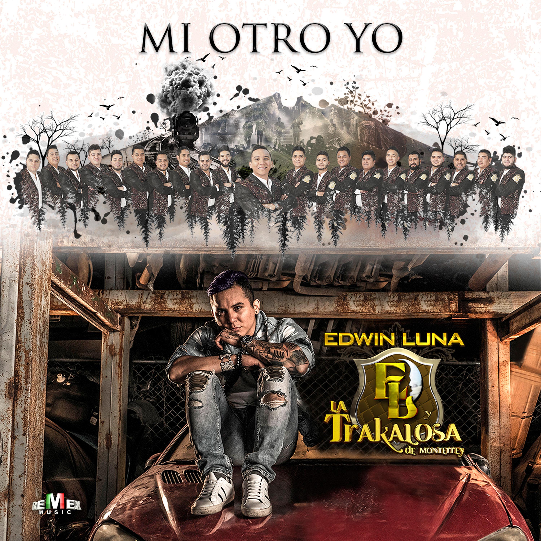 Mi Otro Yo by Edwin Luna y La Trakalosa de Monterrey